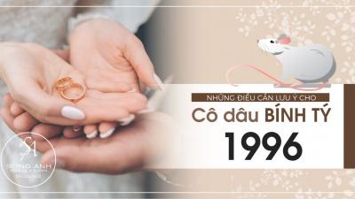 NHỮNG ĐIỀU CÔ DÂU BÍNH TÝ 1996 CẦN LƯU Ý KHI KẾT HÔN TRONG NĂM 2020