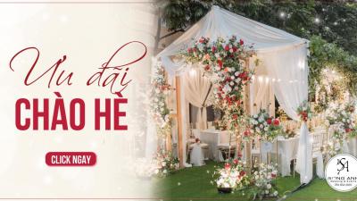 Song Anh Wedding & Events - Tưng bừng ưu đãi chào hè 2019