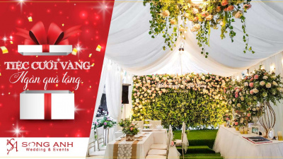 Tiệc cưới vàng - Ngàn quà tặng cùng Song Anh Wedding & Events